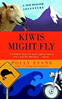 Kiwis Might Fly Kiwis Might Fly