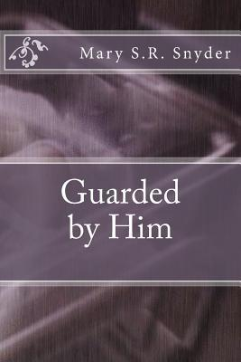 Guarded by Him