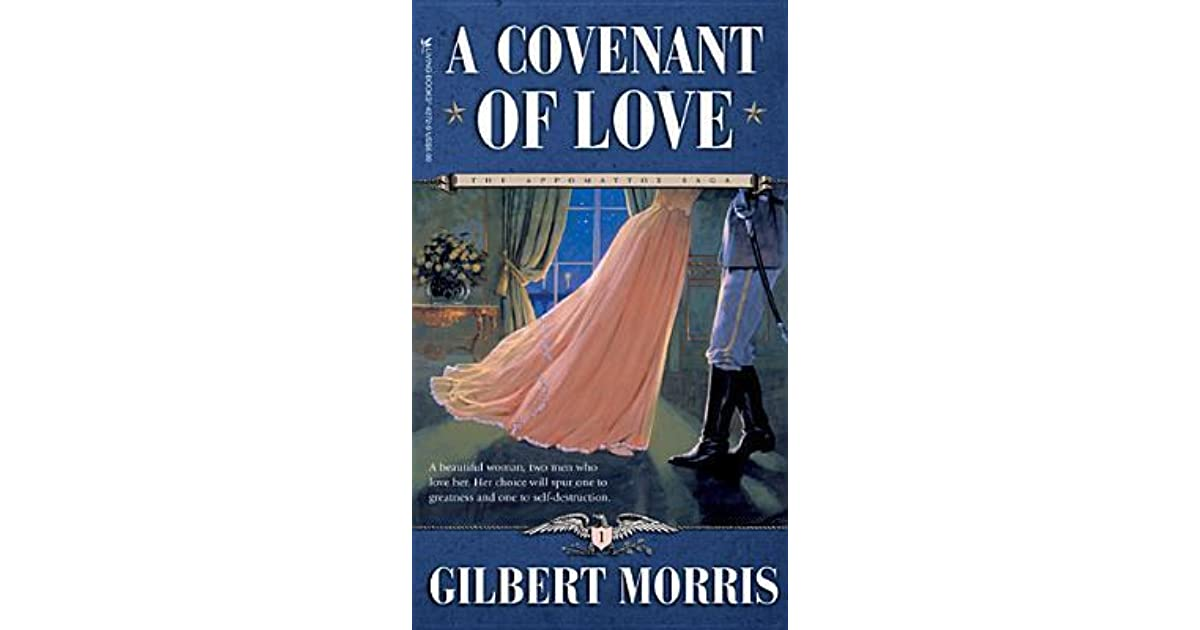 A Covenant Of Love The Appomattox Saga 1 By Gilbert Morris