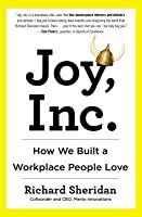 Joy, Inc.: How One Company Created a Culture Beyond Happiness