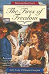 The Fires of Freedom (Freedoms Holy Light #4)