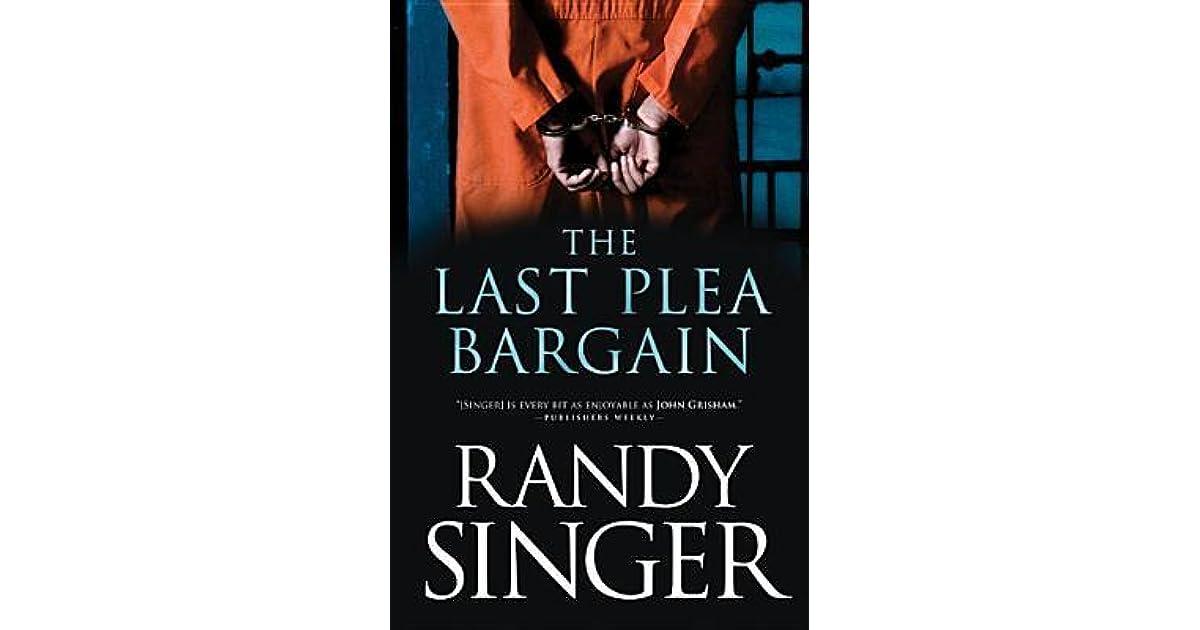 The Last Plea Bargain By Randy Singer border=