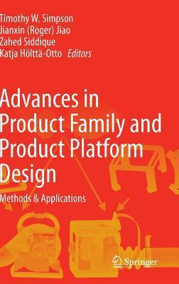 Advances in Product Family and Product Platform Design Methods  Applications