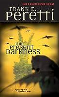 This Present Darkness (Darkness Set, #1)