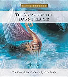 The Voyage of the Dawn Treader (Radio Theatre's Chronicles of Narnia, #5)