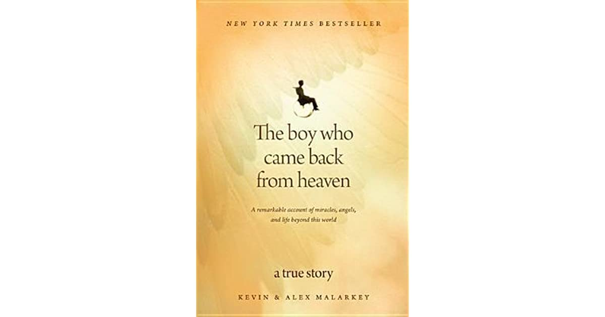 The Boy Who Came Back from Heaven: A Remarkable Account of Miracles