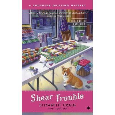 Shear Trouble by Elizabeth Spann Craig : southern quilting mysteries - Adamdwight.com