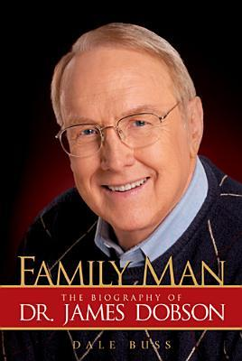 Family Man: The Biography of Dr. James Dobson