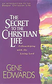 The Secret to the Christian Life
