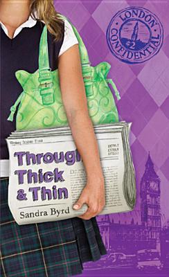 Through Thick & Thin (London Confidential, #2)