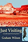 Just Visiting (Crocodile Spirit Dreaming #1) ebook download free