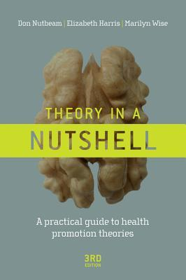 Theory in a Nutshell: A Practical Guide to Health Promotion Theories