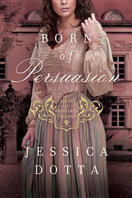 Born of Persuasion (Price of Privilege, #1)