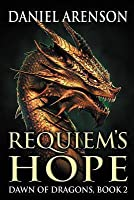 Requiem's Hope: Dawn of Dragons, Book 2