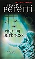Piercing the Darkness (Darkness Set, #2)