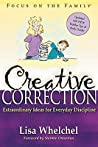 Creative Correction: Extraordinary Ideas For Everyday Discipline