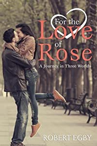 For the Love of Rose