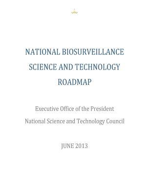 National Biosurveillance Science and Technology Roadmap