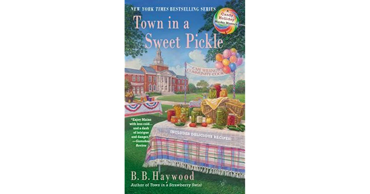 Town In A Sweet Pickle By Bb Haywood