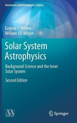 Solar System Astrophysics Background Science and the Inner Solar System