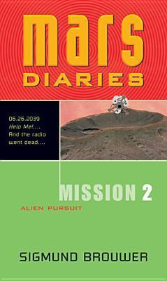 Alien Pursuit (Mars Diaries, #2)