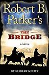 Robert B. Parker's The Bridge (Virgil Cole & Everett Hitch, #7)