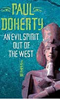 An Evil Spirit Out of the West (Akhenaten Trilogy, Book 1): A Story of Ambition, Politics and Assassination in Ancient Egypt