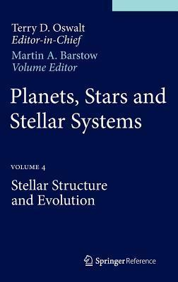 Planets-Stars-and-Stellar-Systems-Volume-4-Stellar-Structure-and-Evolution