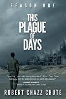 This Plague of Days, Season One: The Siege
