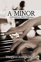 A Minor: A Novel of Love, Music & Memory