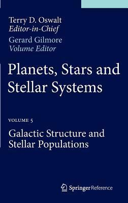 Planets-Stars-and-Stellar-Systems-Volume-5-Galactic-Structure-and-Stellar-Populations