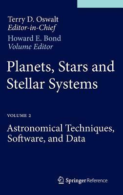 Planets-Stars-and-Stellar-Systems-Volume-2-Astronomical-Techniques-Software-and-Data