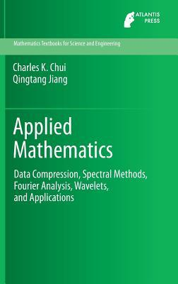 Applied Mathematics: Data Compression, Spectral Methods, Fourier Analysis, Wavelets, and Applications