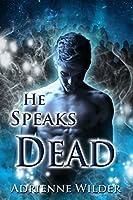 He Speaks Dead