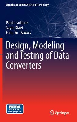 Design, Modeling and Testing of Data Converters