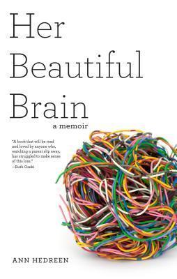 Her Beautiful Brain A Memoir by Ann Hedreen (1)