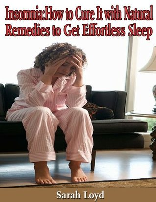 Insomnia:How to Cure it With Natural Remedies to Get Effortless Sleep