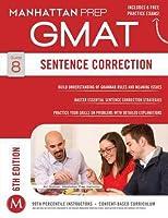 Sentence Correction GMAT Strategy Guide, Sixth Edition (Manhattan GMAT Strategy Guide Series, #8)