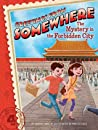 The Mystery in the Forbidden City (Greetings from Somewhere #4)