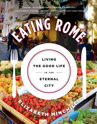 Eating Rome by Elizabeth Minchilli