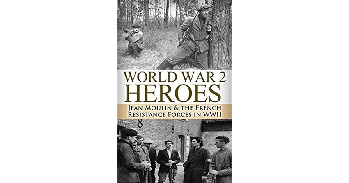 World War 2: Heroes: Jean Moulin & The French Resistance ...