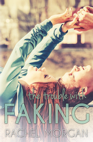 The Trouble with Faking (The Trouble Series, #3)