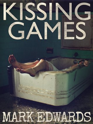 Kissing Games by Mark  Edwards