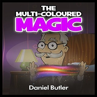 """""""THE MULTI-COLOURED MAGIC"""" (Rhyming Stories For Children +SPECIAL BONUS and FREE DOWNLOADS) (ages 8-14) (children's ebook)(Poetry)(bedtime stories)(short stories)"""