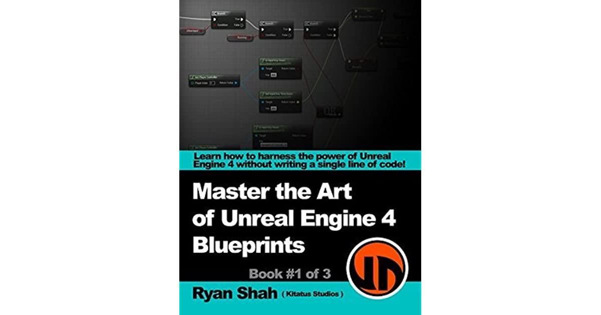 Master the art of unreal engine 4 blueprints book 1 basics master the art of unreal engine 4 blueprints book 1 basics hud portals and superpowers by ryan shah malvernweather Images