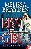 Kiss the Girl (Soho Loft #1)
