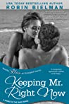Keeping Mr. Right Now by Robin Bielman