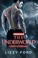 The Underworld (Rhyn Eternal #4)