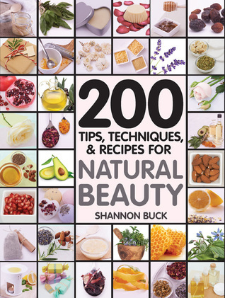 200 Tips Techniques and Recipes - Shannon Buck