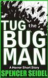 Tug the Bug Man: A Horror Short Story